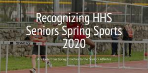 Recognizing HHS Seniors Spring Sports 2020